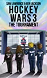 Hockey Wars 3 - The Tournament (Hockey Wars #3)