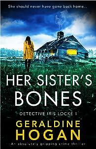 Her Sister's Bones (Detective Iris Locke, #1)