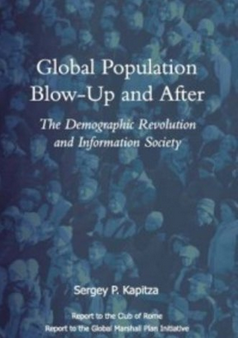 Global Population Blow-up and After  The Demographic Revolution and Information Society  by Sergey P