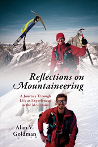 Reflections on Mountaineering: A Journey Through Life as Experienced in the Mountains