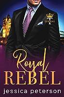 Royal Rebel: An Enemies-to-Lovers Romance