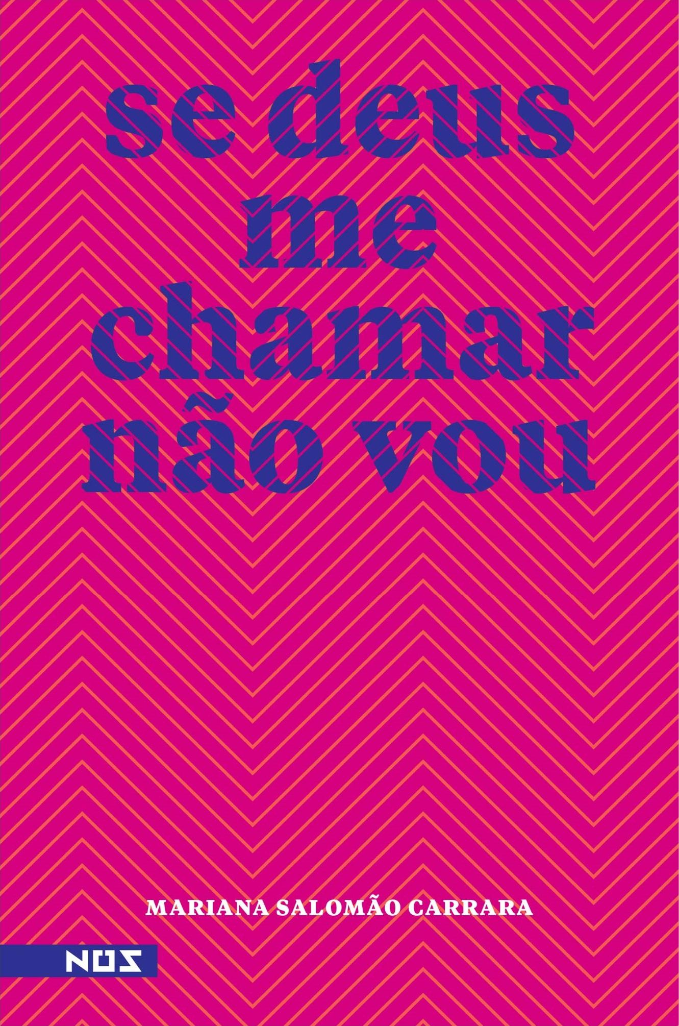 Se Deus Me Chamar Não Vou by Mariana Salomão Carrara