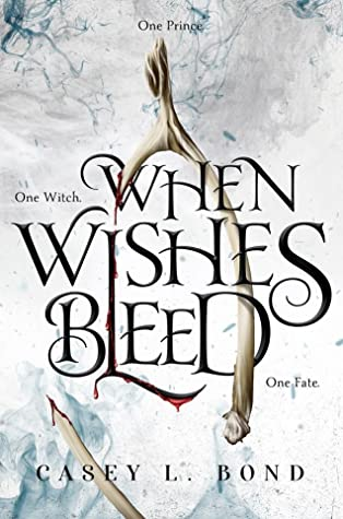 When Wishes Bleed (When Wishes Bleed, #1)