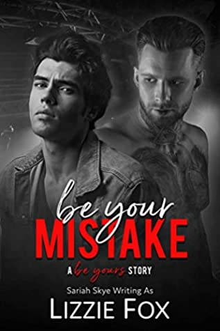 Be Your Mistake (Be Yours)