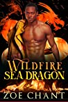 Wildfire Sea Dragon (Fire & Rescue Shifters: Wildfire Crew #3)