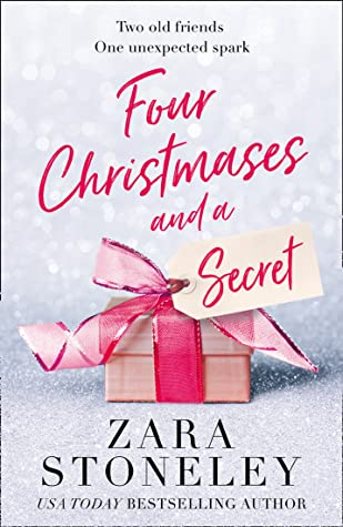 Four Christmases and a Secret by Zara Stoneley