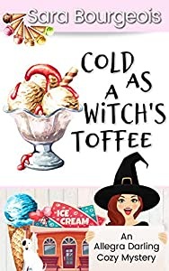 Cold as a Witch's Toffee (Allegra Darling Cozy Mystery Book 1)