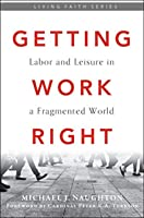 Getting Work Right: Labor and Leisure in a Fragmented World