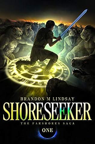Shoreseeker (The Farshores Saga Book 1)