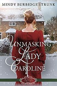 Unmasking Lady Caroline (Belles of Christmas, #1)