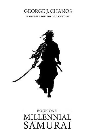 Millennial Samurai by George Chanos