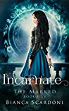 Incarnate (The Marked Saga #5)