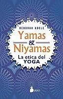 Yamas Y Niyamas / The Yamas & Niyamas: La Etica Del Yoga