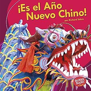 ¡Es el Año Nuevo Chino! (It's Chinese New Year!) (Bumba Books ® en español — ¡Es una fiesta! (It's a Holiday!))