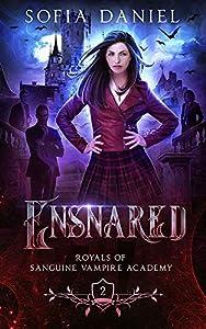 Ensnared (Royals of Sanguine Vampire Academy #2)
