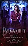 Breakout (Royals of Sanguine Vampire Academy #3)