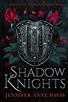 Shadow Knights (Knights of the Realm, #2)