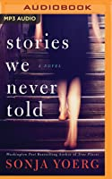 Stories We Never Told