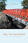 You've Changed: An evocative autoethnography