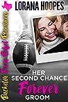 Her Second Chance Forever Groom (Bachelor Texas Rebel Romances, #5)