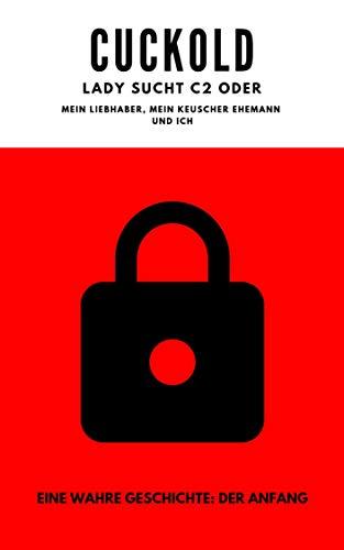 Cuckold Geschichten: Der Weg der Schlüsselherrin: Mein