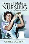 Rituals & Myths in Nursing: A Social History