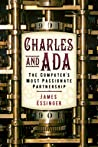 Charles and Ada: The Computer's Most Passionate Partnership