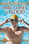 Here Comes the Flood (Elite Athletes #1)