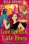 Love Spells & Late Fees (Library Witch #5)