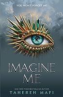 Imagine Me (Shatter Me, #6)