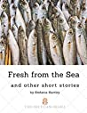 Fresh from the Sea and other short stories