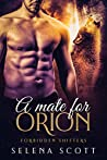 A Mate for Orion (Forbidden Shifters Book 5)
