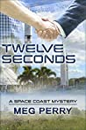 Twelve Seconds (Space Coast Mysteries #1)
