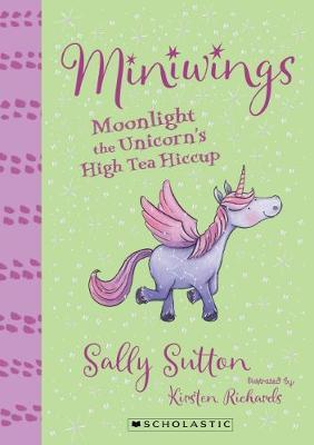 Moonlight The Unicorn's High Tea Hiccup (Miniwings, #6)