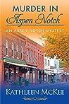 Murder in Aspen Notch (An Aspen Notch Mystery #1)