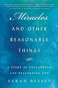Miracles and Other Reasonable Things: A Story of Unlearning and Relearning God