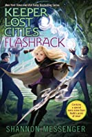 Flashback (Keeper of the Lost Cities #7)