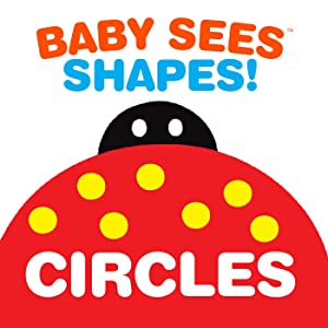 Baby Sees Shapes: Circles: A totally mesmerizing high-contrast book for babies