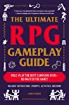 The Ultimate RPG Gameplay Guide: Role-Play the Best Campaign Ever—No Matter the Game!