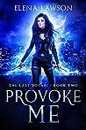 Provoke Me (The Last Vocari, #2)