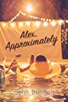 Alex, Approximately