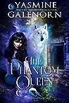 The Phantom Queen (Whisper Hollow #3)