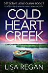 Cold Heart Creek (Detective Josie Quinn, #7)