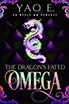 The Dragon's Fated Omega: An M/M Mpreg Romance