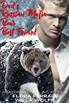Dad's Russian Mafia Bear Best Friend (Bratva Bear Shifters, #1)