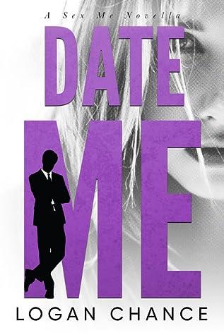 Date Me (Sex Me, #1)