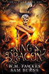 The King's Dragon by W.M. Fawkes