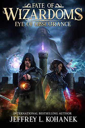 Eye of Obscurance (Fate of Wizardoms, #1) by Jeffrey L. Kohanek