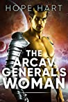 The Arcav General's Woman (Arcav Alien Invasion, #4)