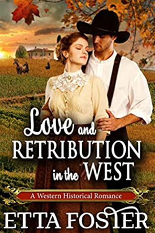 Love and Retribution in the West